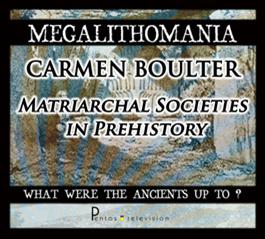 carmen boulter - matriachal societies in prehistory - megalithomania 2011 mp4