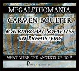 Carmen Boulter - Matriachal Societies in Prehistory - Megalithomania 2011 MP3 | Audio Books | History
