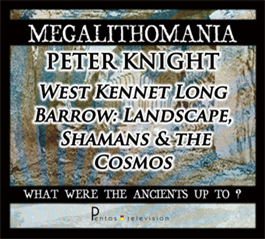 Peter Knight - West Kennet Long Barrow: Landscape, Shamans and the Cosmos - Megalithomania 2011 MP3 | Audio Books | History