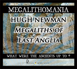 HUGH NEWMAN - Megalithomania 2011 - Megaliths of East Anglia MP3 | Audio Books | History