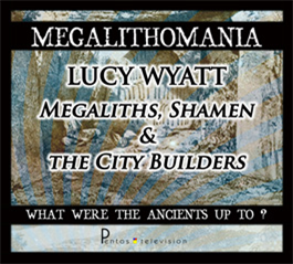Lucy Wyatt - Megaliths, Shamen and the City-Builders - Megalithomania 2011 MP3 | Audio Books | History