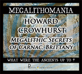 Howard Crowhurst - Megalithic Secrets or Carnac, Brittany + Interview - Megalithomania 2011 MP3 | Audio Books | History
