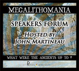 2011 Speakers Forum, Hosted by John Martineau - Megalithomania 2011 MP4 | Movies and Videos | Documentary