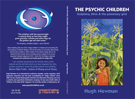 Hugh Newman - The Psychic Children: Dolphins, DNA and the Planetary Grid | eBooks | Religion and Spirituality
