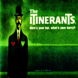 The Itinerants: Here's Your Hat. What's Your Hurry? | Music | Rock