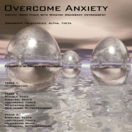 Mindsync: Overcome Anxiety   (subliminal, binaural, isochronic)