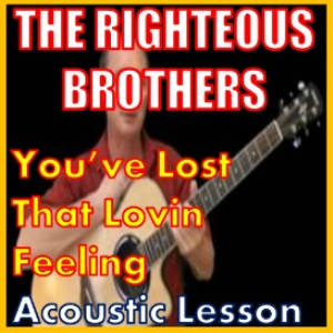 learn to play you've lost that loving feeling by the righteous brothers