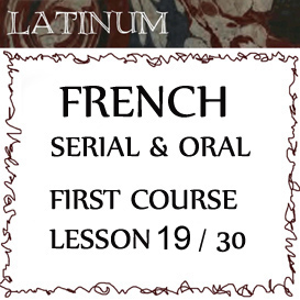 serial oral french  first course, lesson 19