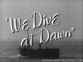 We Dive At Dawn - Movie 1943 War Action Submarine Download .Avi | Movies and Videos | Action