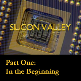 SILICON VALLEY: Part One | Movies and Videos | Documentary