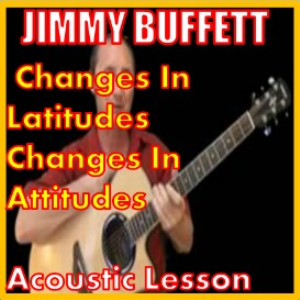 Learn to play Changes in Latitudes by Jimmy Buffett | Movies and Videos | Educational