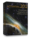 Activating 2012: A Practical Guide for Navigating 2012 with Confidence | eBooks | Religion and Spirituality