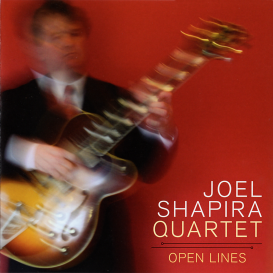 Joel Shapira Quartet: Open Lines | Music | Jazz