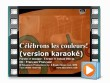 Celebrons les couleurs ! KARAOKE  (OFFICIAL Karaoke music video) | Movies and Videos | Music Video