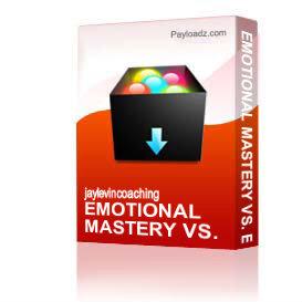 emotional mastery vs. emotional disruption