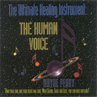 The Ultimate Healing Instrument, The Human Voice