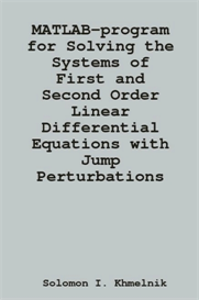Solving systems of first and second order linear differential equations with jump perturbations. New methods and programs in MATLAB.