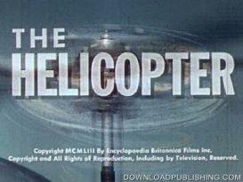 The Helicopter - Movie 1953 Educational Aviation A/V Film Download .Mpeg | Movies and Videos | Educational