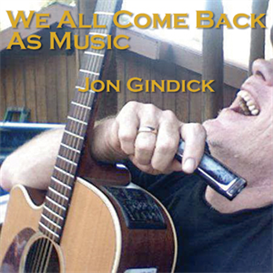 """When We Die, We All Come Back as Music"" 