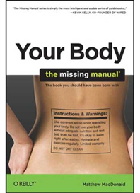 your body- the missing manual