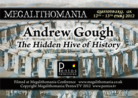 Andrew Gough - The Hidden Hive of History - Megalithomania 2012 MP3 | Movies and Videos | Documentary