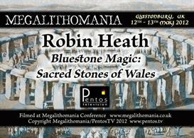 robin heath - bluestone magic: sacred stones of wales - megalithomania 2012 mp3