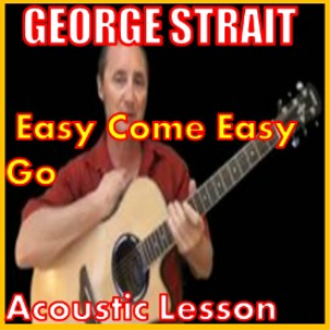 Learn to play Easy Come Easy Go by George Strait | Movies and Videos | Educational