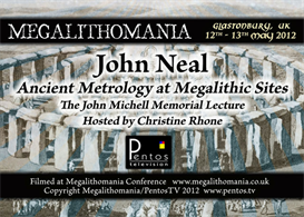 John Neal - Michell and Me: How we Cracked Metrology - Megalithomania 2012 MP4 | Movies and Videos | Documentary