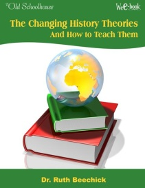 Schoolhouse WeE-book™-Changing History Theories and How to Teach Them