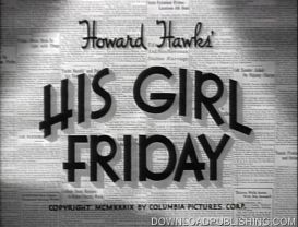 His Girl Friday - Movie 1940 Romance Comedy Cary Grant Download .Mpeg | Movies and Videos | Comedy