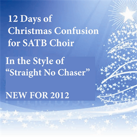 12 Days of Christmas Confusion for SATB Choir - Straight No Chaser | Music | Comedy