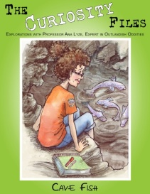 The Curiosity Files-Cave Fish