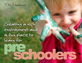 Creating a Rich Environment and a Fun Place to Learn for Preschoolers