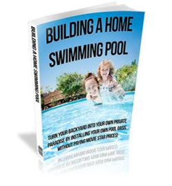 Download the Home and Garden eBooks | BUILD A HOME SWIMMING POOL