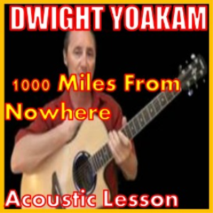 Learn to play 1000 Miles From Nowhere by Dwight Yoakam | Movies and Videos | Educational