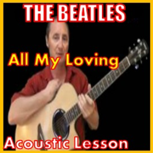 Learn to play All My Loving by the Beatles | Movies and Videos | Educational