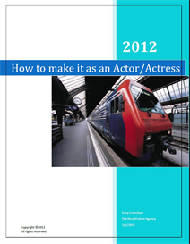 How to make it as an Actor/Actress!