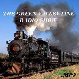 The Green Valley Line - Radio Show Railroad Drama Digital Audio Otr Old Time Mp3 | Audio Books | Drama and Theater