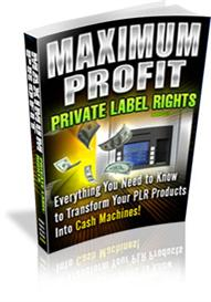 maximum profit private label rights