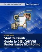 Start to Finish Guide to SQL Server Performance Monitoring (r2) | eBooks | Computers