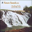 Healing Falls (natural white noise) | Music | New Age