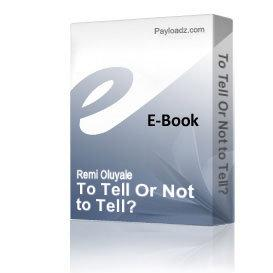 To Tell Or Not TO TEll? | eBooks | Romance