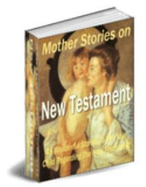 Mothers Stories on The New Testament | eBooks | Religion and Spirituality