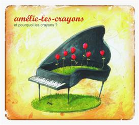 Amelie-les-Crayons : Et Pourquoi les Crayons ? | Music | Folk
