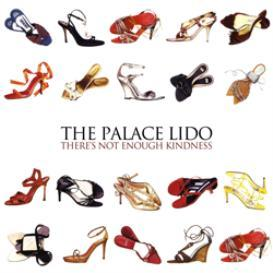 The Palace Lido - There's Not Enough Kindness | Music | Dance and Techno