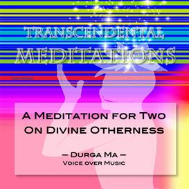 A Meditation for Two on Divine Otherness | Music | New Age