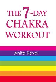 The 7-Day Chakra Workout by Anita Revel | eBooks | Health