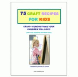 75 Craft Recipes for Kids: Crafty Concoctions Your Children Will Love! | eBooks | Arts and Crafts