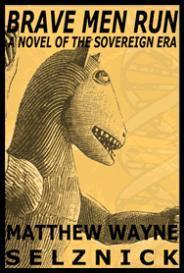 Brave Men Run - A Novel of the Sovereign Era (PLAIN TEXT) | eBooks | Science Fiction