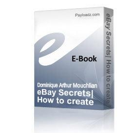 eBay Secrets: How to create Internet auction listings that make 30% more money while selling every item you list | Audio Books | Business and Money